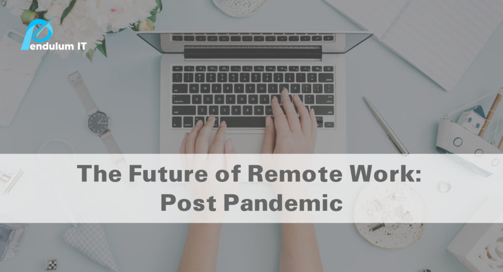 The future of remote work, post pandmic.